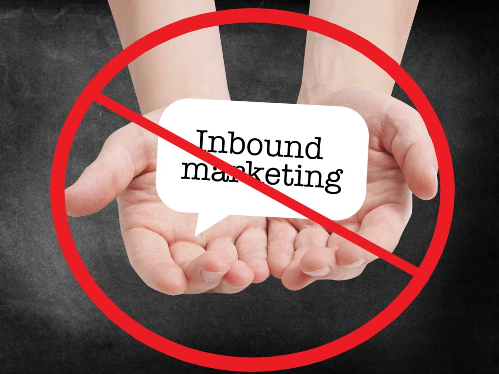 Don't use inbound marketing
